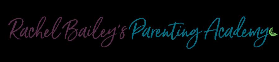 Rachel Bailey Parenting Academy